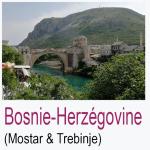 Bosnie-Herzégovine Mostar Trebinje