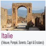 Italie Vésuve Pompéi Sorento Capri Ercolano